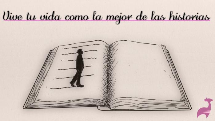 vive tu vida como la mejor de las historias (1)